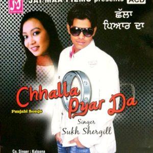 Challa Pyar Da - Sukh Shergill