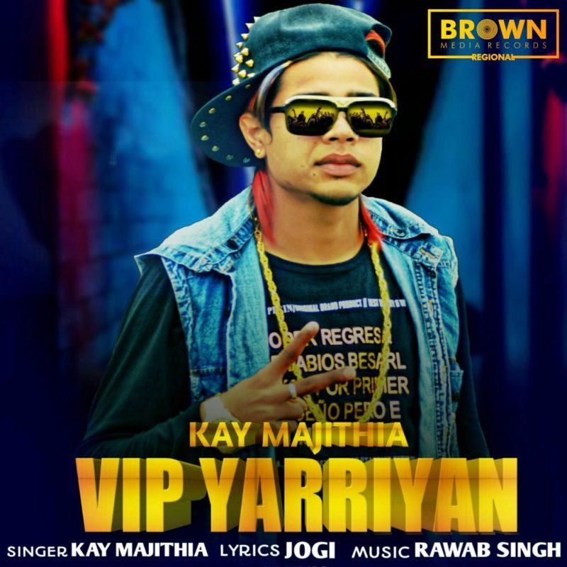VIP YARRIYAN - KAY MAJITHIA - BROWN MEDIA RECORDS