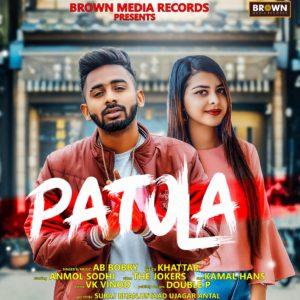 PATOLA - AB BOBBY - MUSICFRY - BROWN MEDIA RECORDS