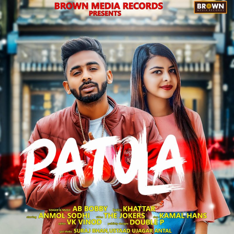 PATOLA - AB BOBBY - MUSICFRY - BROWN MEDIA RECORDS