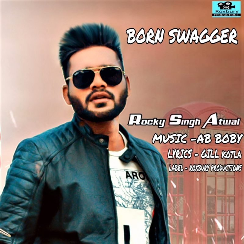 Born Swagger - Rocky Singh Atwal - (Musicfry.in)