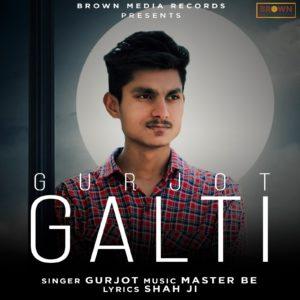 Galti - Gurjot - Brown Media Records - Punjabi Song