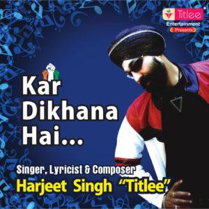 Kar Dikhana Hai - Harjeet Singh Titlee