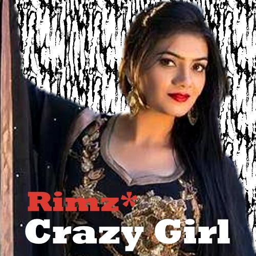 Crazy Girl - Rimz - musicfry