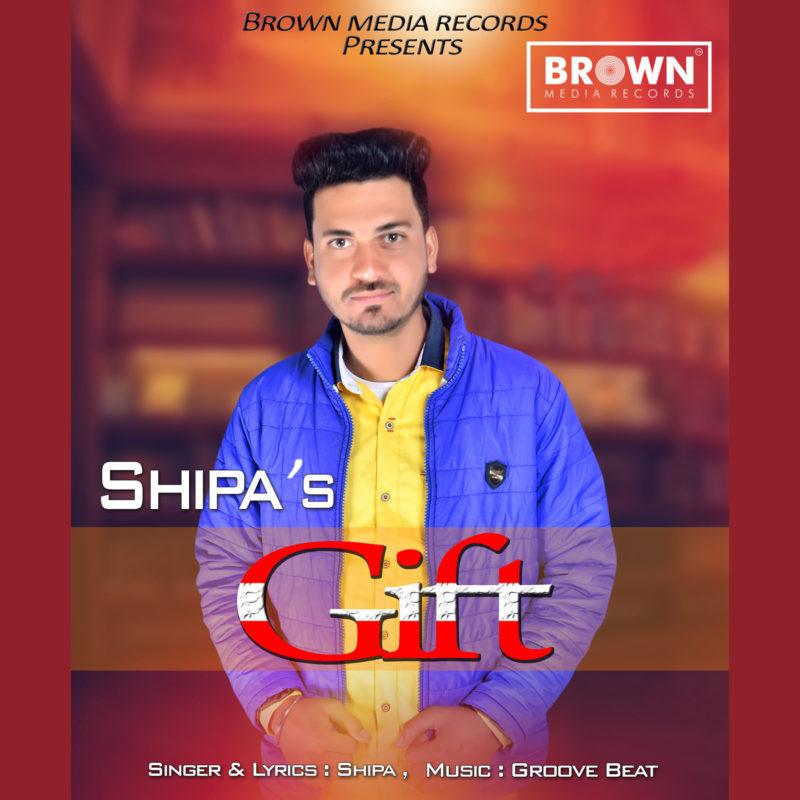 Gift - Shipa - Brown Media Records