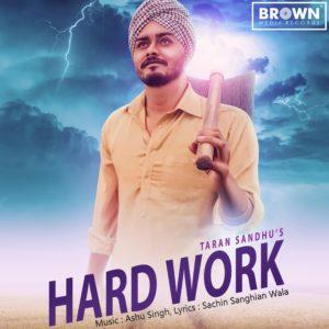 Hard Work - Taran Sandhu - Musicfry