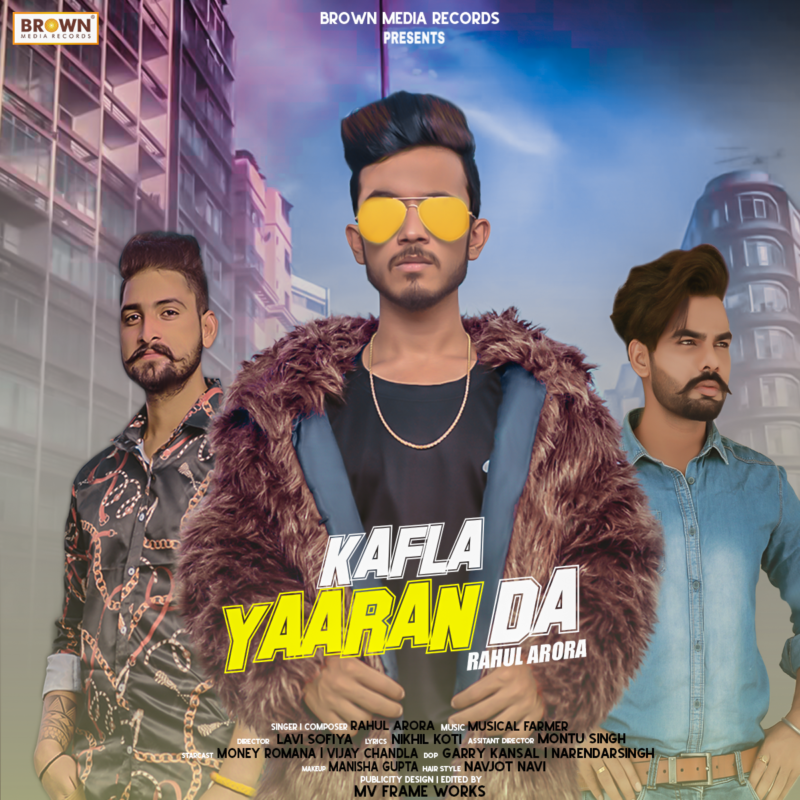 Kafla Yaaran Da - Brown Media Records = MusicFry - Rahul Arora