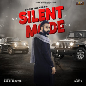 Silent Mode - Gaggi Joravar - Brown Media Records -New Punjabi Song - MusicFry