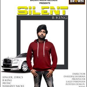 SILENT - BROWN MEDIA RECORDS - B KING - PUNJABI SONG