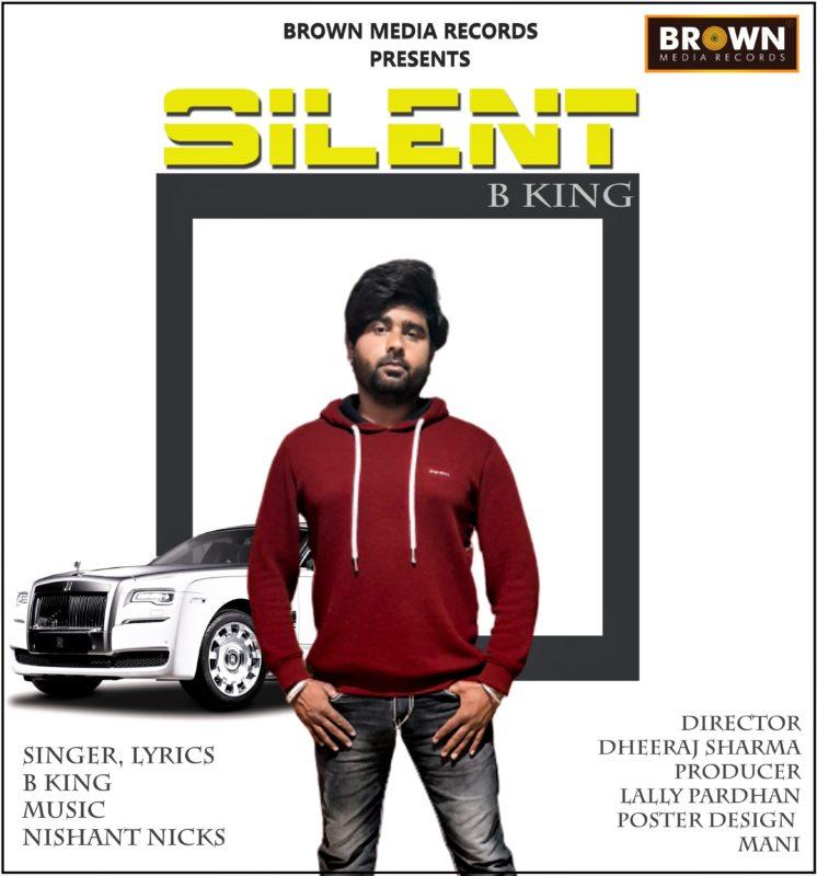 SILENT - BROWN MEDIA RECORDS - B KING - PUNJABI SONG